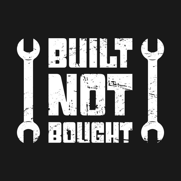 Built Not Bought | Funny Race Car Racing Gift
