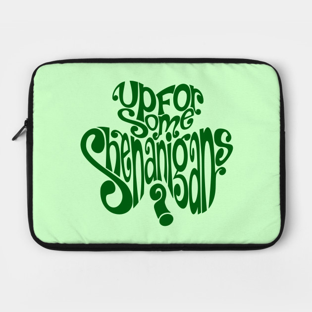 St. Patrick's Day - Up For Some Shenanigans?