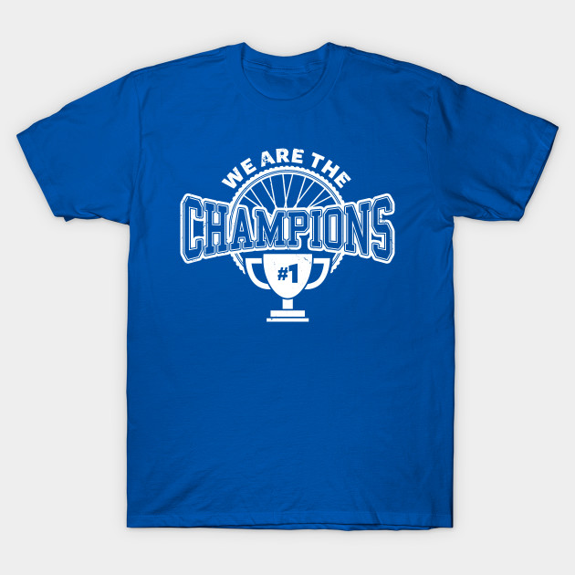06c2f540 We are the champions - Cycling - T-Shirt | TeePublic