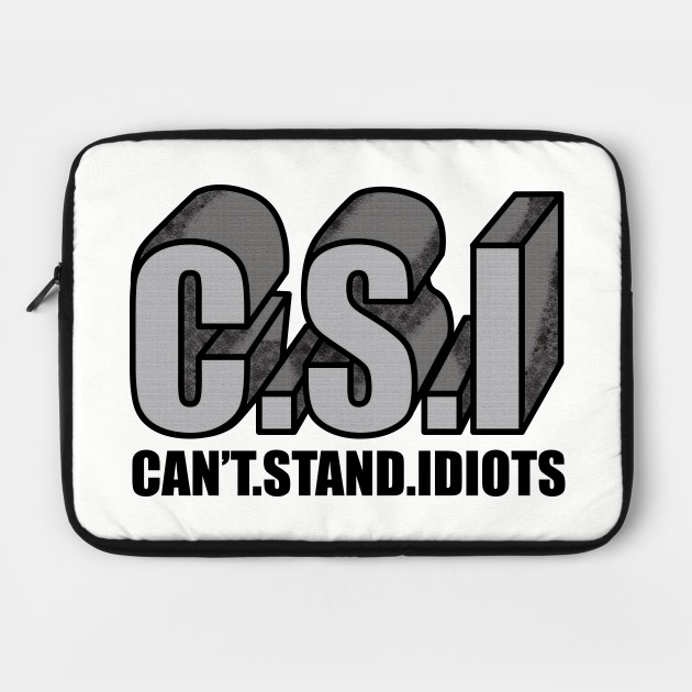 cant stand idiots, stupid