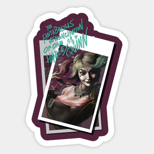Fan Art Created By Me On The Theme Of Birds Of Prey And Suicide Squad Namely The Character Harley Quinn Beautiful Decoration Of Dc Comics Fan Harley Quinn Sticker Teepublic