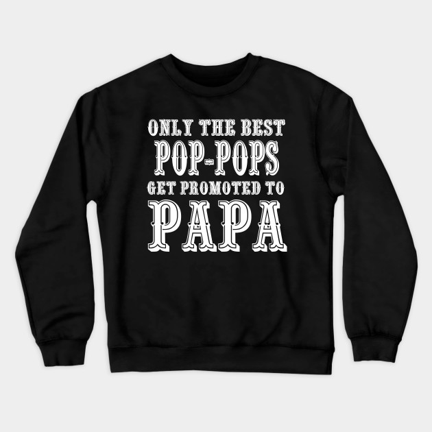GREAT DADS Get PROMOTED To GRANDPA T-shirt Gift Fathers Crew Neck Sweatshirt