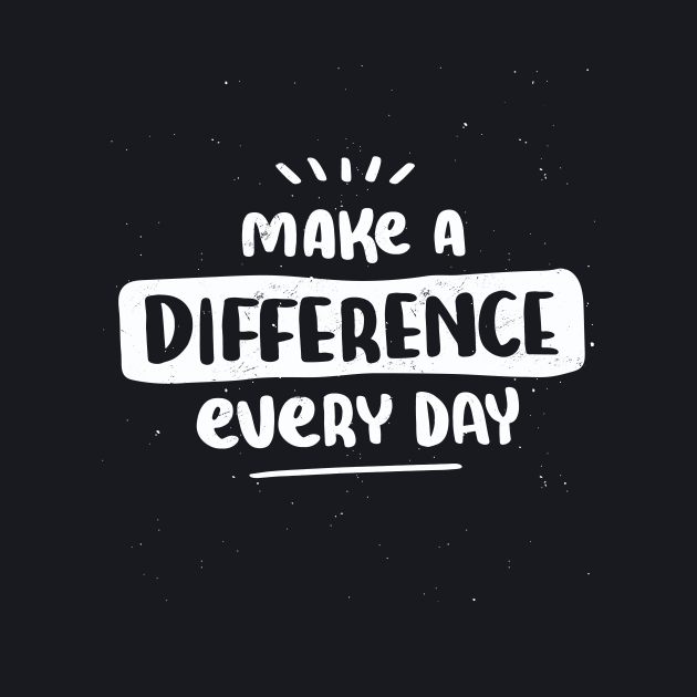Make a difference every day