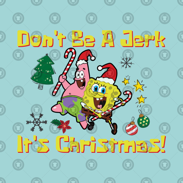 Don't Be A Jerk It's Christmas!