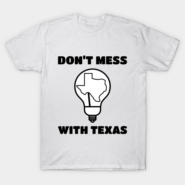 Don't Mess With Texas T-Shirt-TOZ