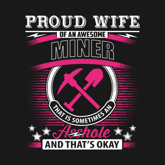Proud Wife Of An Awesome Miner