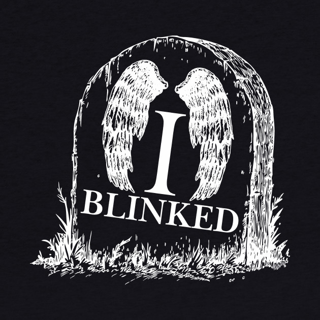 Doctor Who Weeping Angels I Blinked