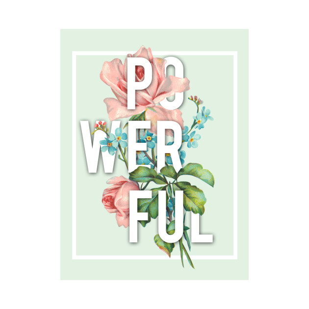 2d63cf30e3215 ... Tank Top. New!Back Print.  Powerful  floral quote  Powerful  floral  quote