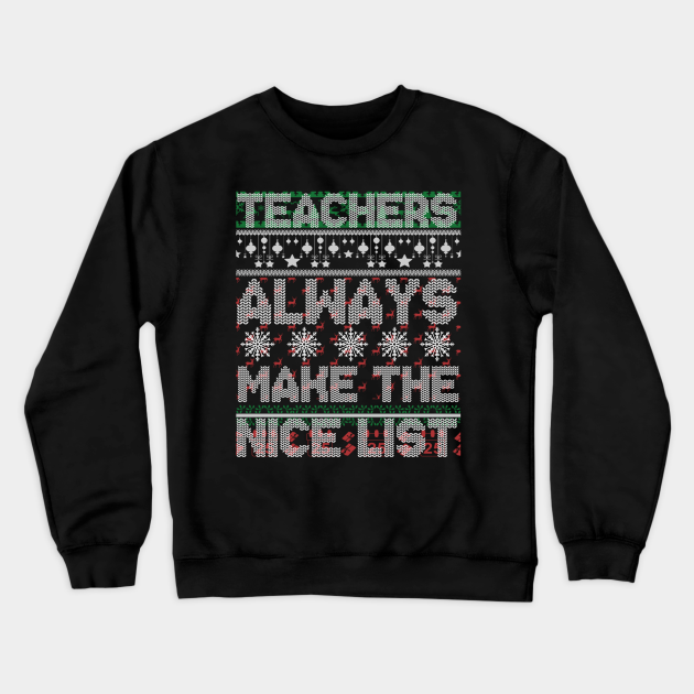 Teachers Always Make The Nice List Christmas Funny Xmas