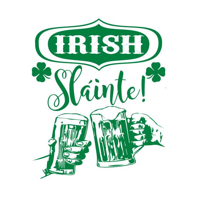 Irish Slainte-Cheers