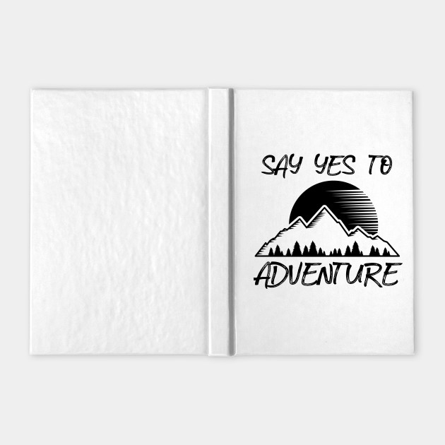 Say Yes To Adventure | Hiking Hiker Hike Gift Idea