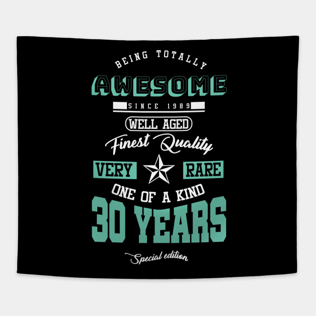 30 Years Special Edition Since 1989 30th Birthday Gift Tapestry