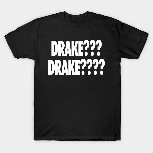 Drakeeeeeee?