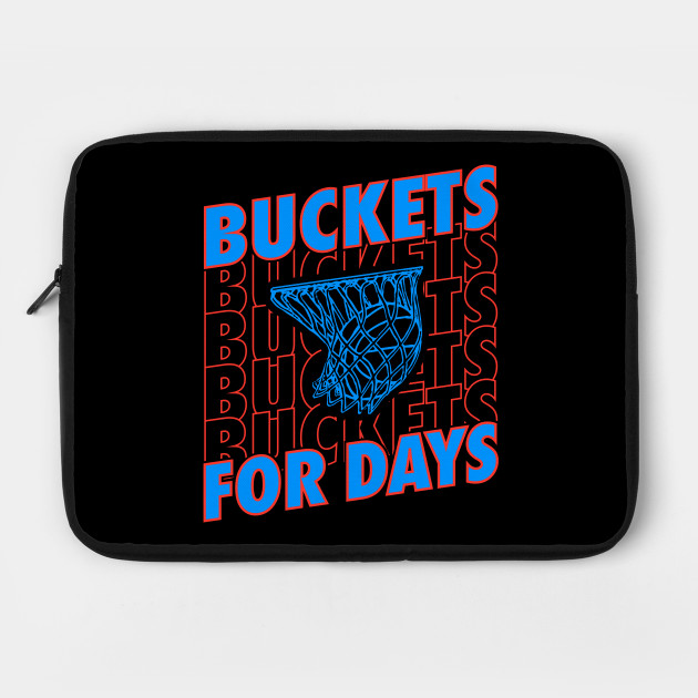Bucket for Days