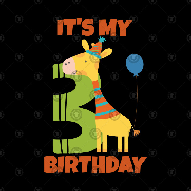 My 3rd Birthday, Happy 3rd Birthday, Happy third Birthday Giraffe Design for boys and girls