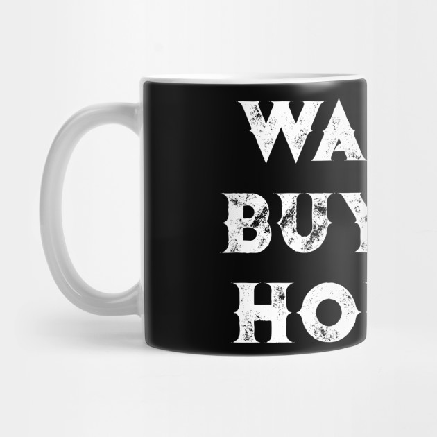 Realtor Wanna Buy My House Real Estate Agent Client Gift Mug