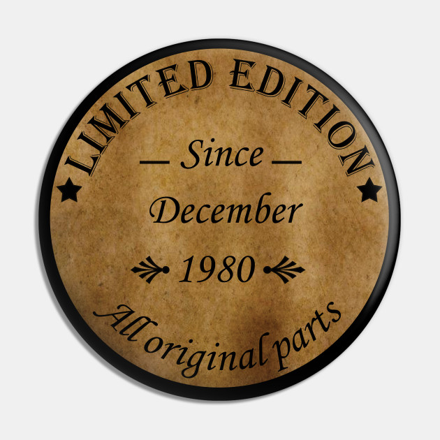 December Birthday Quotes December 1980 Limited Edition Living Pin Teepublic