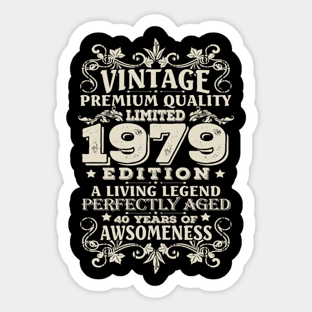 Vintage Made In 1979 40 Years Old Shirt 40th Birthday Gift Sticker