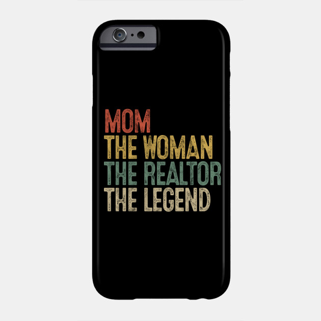 Mom Woman Man Realtor Legend Gift Mother Real Estate Agent Phone Case