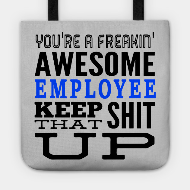 Employee Appreciation Quotes Gift for Employees gift for Keep That Shit Up  Recognition Quotes by jeric020290