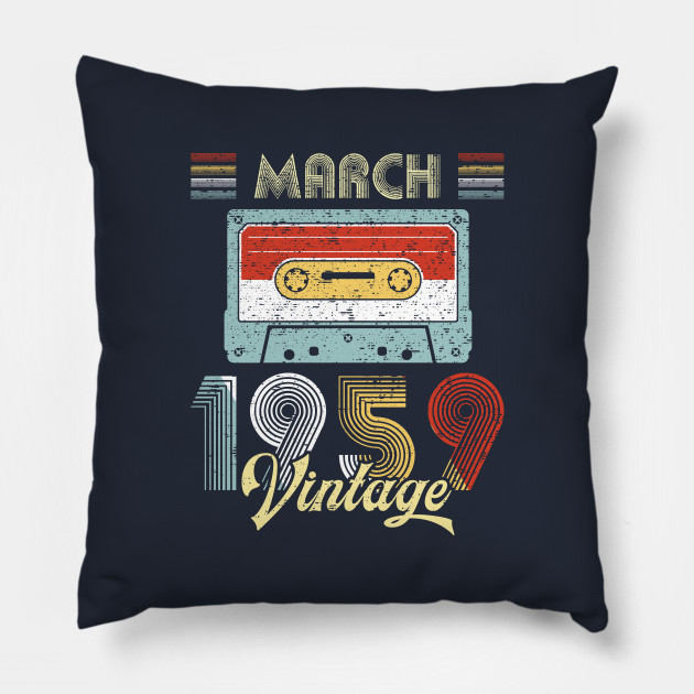 Vintage March 1959 Shirt 60th Birthday Gift Men Women Pillow