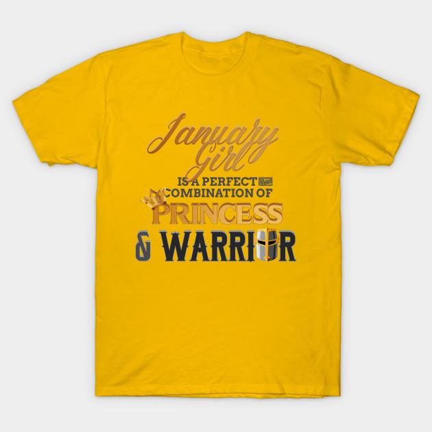 JANUARY Girl Princess Warrior Birth Month Birthday T Shirt
