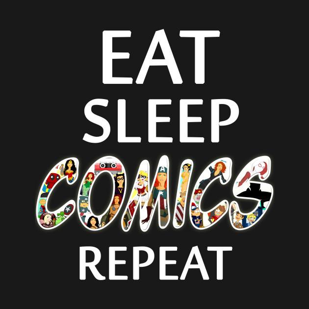 Eat Sleep Comics Repeat
