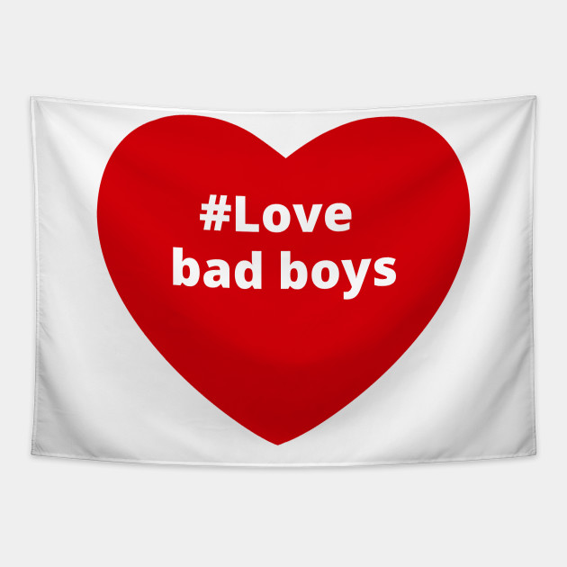 Love Bad Boys - Hashtag Heart