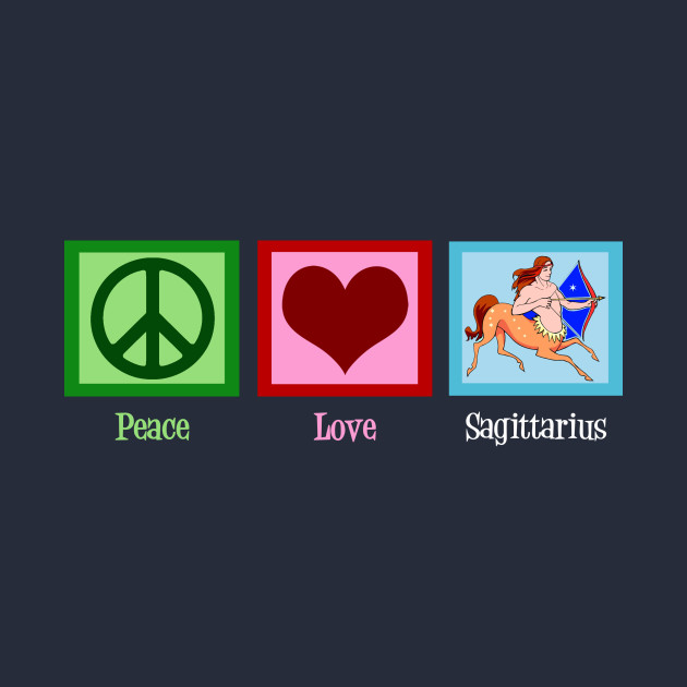 Peace Love Sagittarius