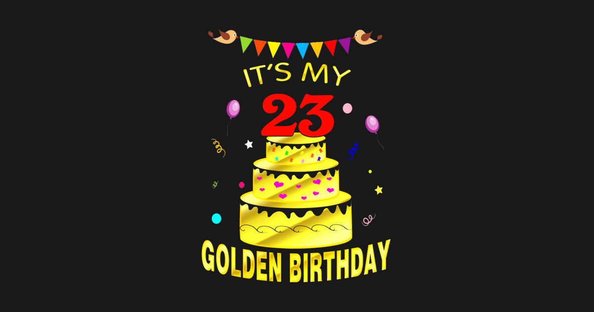 Its My 23rd Golden Birthday Shirt 23 Years Old Gift Pillow
