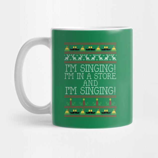 I'm Singing Elf Quote Christmas Knit Mug