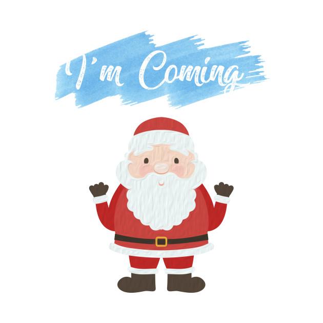 Cute Christmas Santa Quote I am Coming