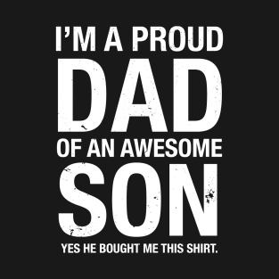 I'm A Proud Dad of An Awesome Son Funny Dad Gift T Shirt t-shirts