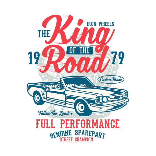 King of the road full performance - Awesome vintage car lover Gift