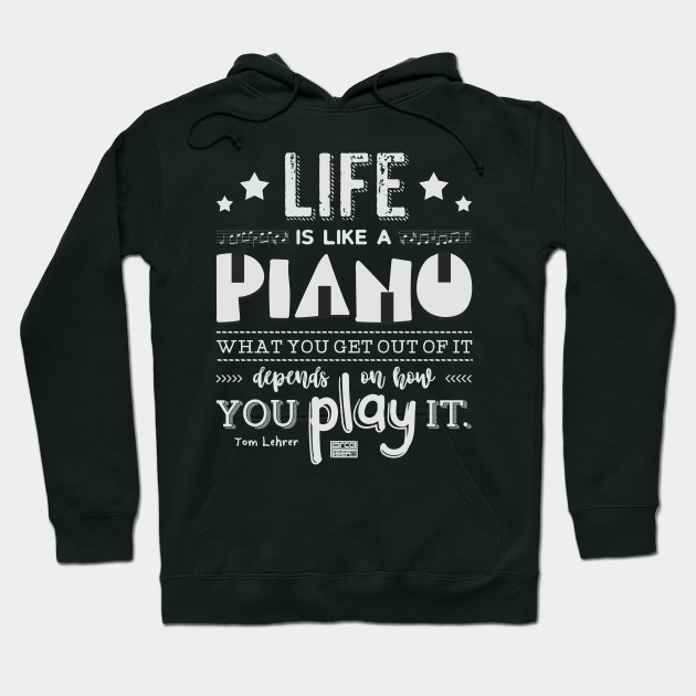Inspirational Quotes About Music And Life Unique Life Is Piano Inspirational Quotes Music Lover  Piano  Hoodie