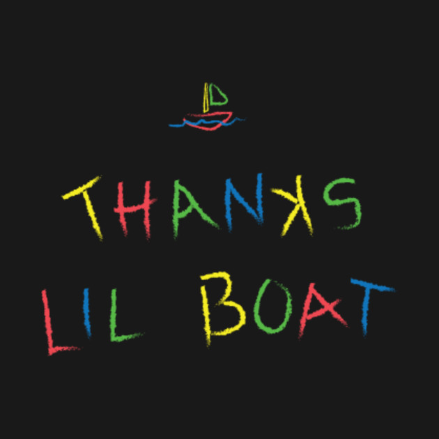Thanks lil boat