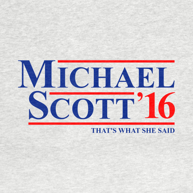 MICHAEL SCOTT 2016 THAT'S WHAT SHE SAID THE OFFICE