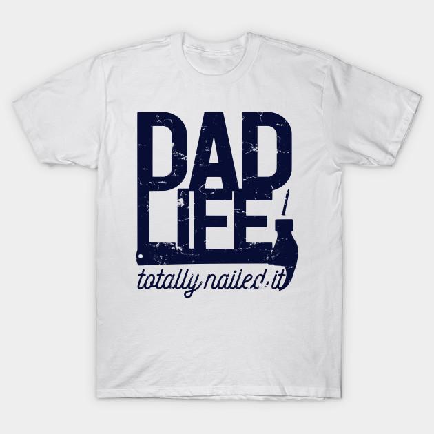 16a1b2ed Dad Life Got me feeling Best Life - Dad - T-Shirt | TeePublic