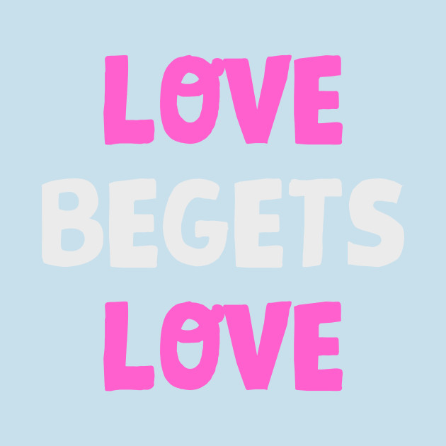 short story on love begets love