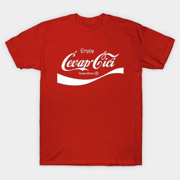 134537ab Cevapcici - Coca Cola Parody - T-Shirt   TeePublic