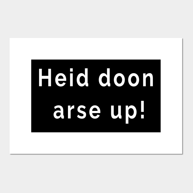 Heid Doon Arse Up - Get On With It - Scottish Slang Words and Phrases