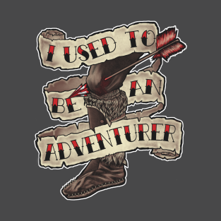 I Used To Be An Adventurer t-shirts