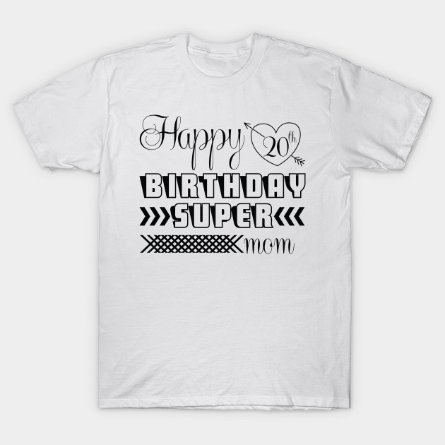 Birthday T Shirt Happy Supper Mom