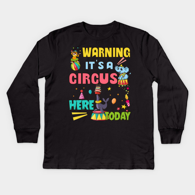 Circus Birthday Party Shirt Its A Kids Long Sleeve T