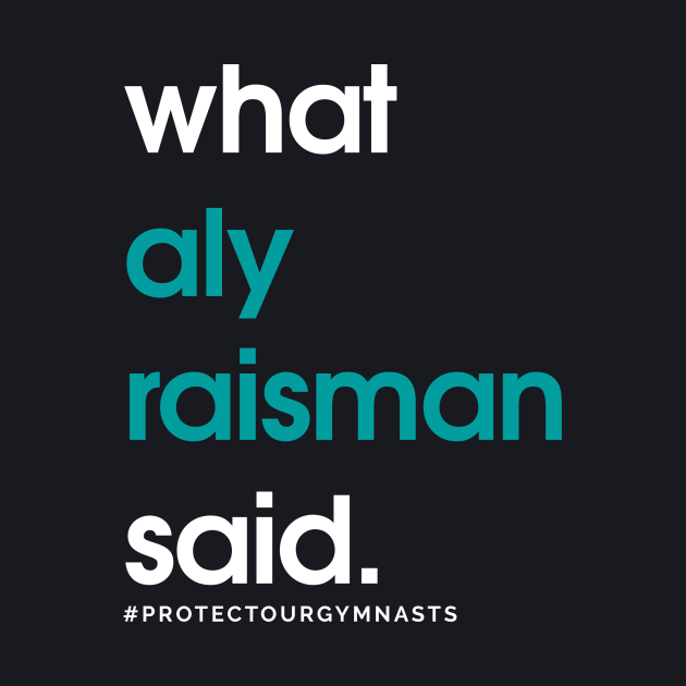 What Aly Raisman Said #ProtectOurGymnasts Teal