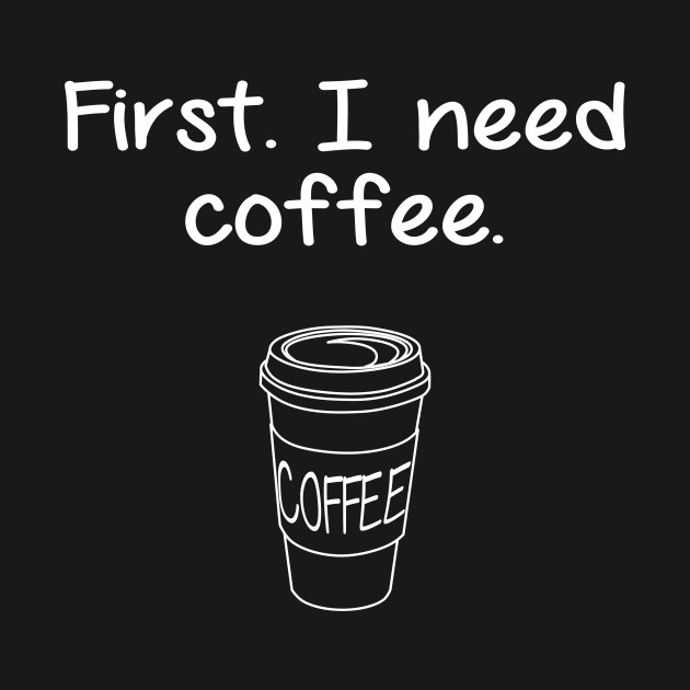 Image result for need coffee