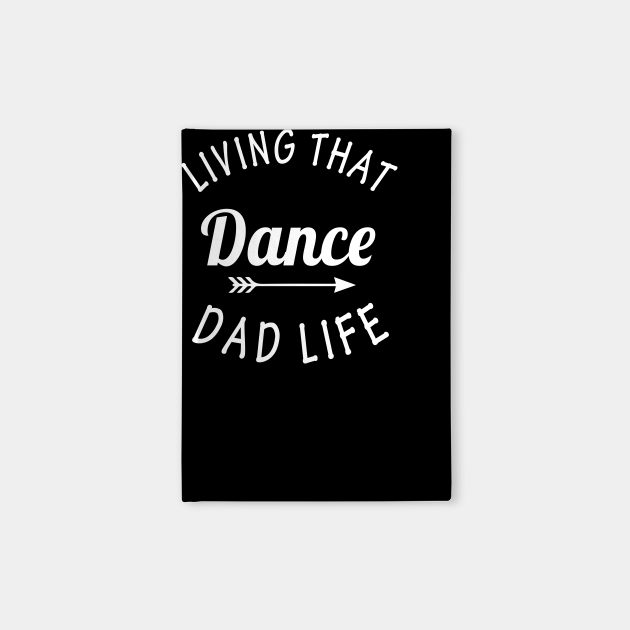 Living That Dance Dad Life