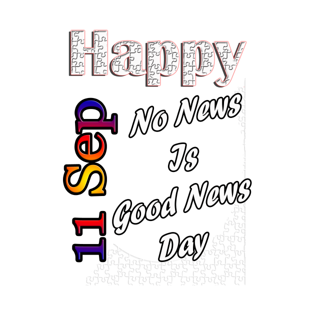 September 11th, No News is Good News Day, Custom Gift Design