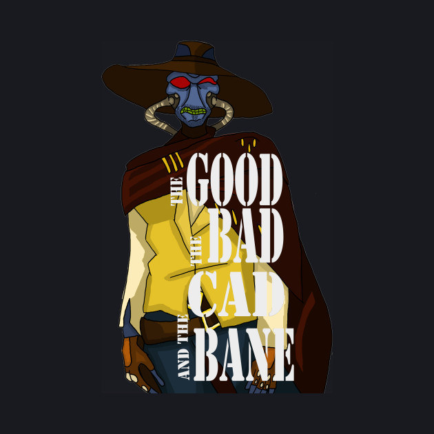 THE GOOD, THE BAD, AND THE CAD BANE