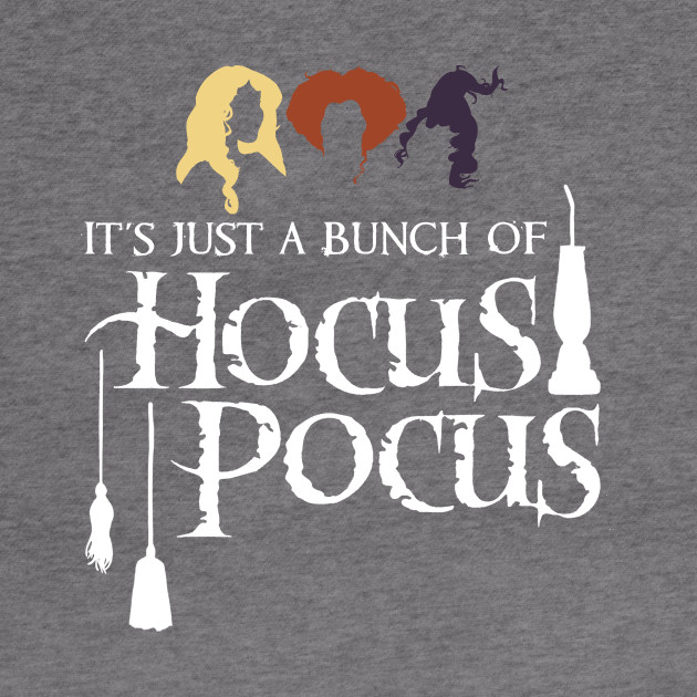 Just a bunch of Hocus Pocus, white